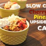 ** Slow Cooker Cherry Pineapple Upside-Down Cake